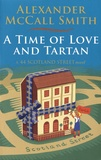 Alexander McCall Smith - A Time of Love and Tartan.