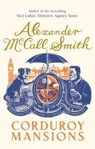 Alexander McCall Smith - Corduroy Mansions.