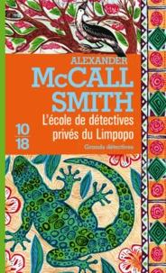 Alexander McCall Smith - L'école de détectives privés du Limpopo.