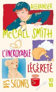Alexander McCall Smith - L'insoutenable légèreté des scones.