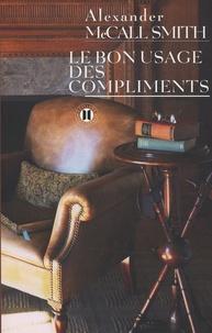 Alexander McCall Smith - Le bon usage des compliments.