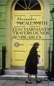 Alexander McCall Smith - Les charmants travers de nos semblables.