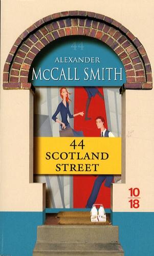 Alexander McCall Smith - Les Chroniques d'Edimbourg Tome 1 : 44 Scotland Street.