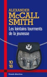 Alexander McCall Smith - Les lointains tourments de la jeunesse.