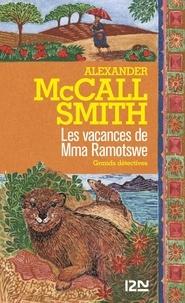 Alexander McCall Smith - Les vacances de Mma Ramotswe.