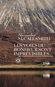 Alexander McCall Smith - Les voies du bonheur sont imprévisibles.