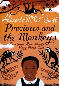 Alexander McCall Smith et Iain McIntosh - Precious and the Monkeys - Precious Ramotse's Very First Case.