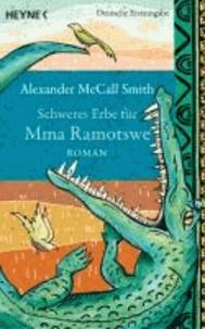 Alexander McCall Smith - Schweres Erbe für Mma Ramotswe.
