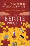Alexander McCall Smith - The Bertie Project - A 44 Scotland Street Novel.