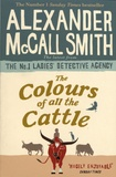 Alexander McCall Smith - The Colours of all the Cattle.