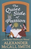 Alexander McCall Smith - The Quiet Side of Passion.