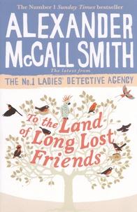 Téléchargement gratuit de livres de qualité To the Land of Long Lost Friends