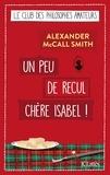 Alexander McCall Smith - Un peu de recul chère Isabel !.