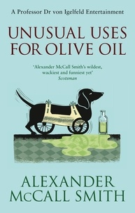 Alexander McCall Smith - Unusual Uses for Olive Oil.