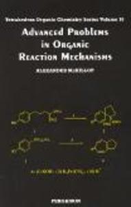 Advanced Problems in Organic Reaction Mechanism - Alexander McKillop |