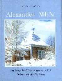 Alexander Men - Ein Zeuge für Christus in unserer Zeit. Dokumente des Glaubens.