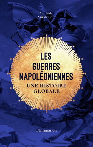 Les guerres napoléoniennes. Une histoire globale