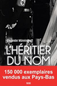 Alexander Münninghoff - L'héritier du nom - Chronique familiale.