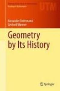 Alexander Ostermann et Gerhard Wanner - Geometry by Its History.
