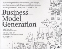 Alexander Osterwalder et Yves Pigneur - Business Model Generation - A Handbook for Visionaries, Game Changers, and Challengers.