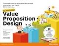 Alexander Osterwalder - Démarrez avec... la méthode Value Proposition Design - Comment créer les produits et les services que veulent vos clients.