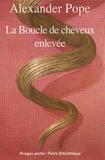 Alexander Pope - La boucle de cheveux enlevée - Poème héroïque-comique en cinq chants.