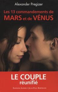 Alexander Preziger - Les 13 Commandements de Mars et de Vénus - Le couple réunifié.