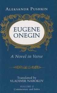 Alexander Pushkin - Eugene Onegin - Volume 2 : Commentary and Index.