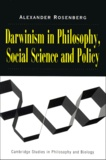 Alexander Rosenberg - Darwinism in Philosophy, Social Science and Policy.