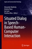 Alexander Rudnicky et Antoine Raux - Situated Dialog in Speech-Based Human-Computer Interaction.