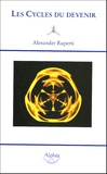 Alexander Ruperti - Les Cycles du devenir.