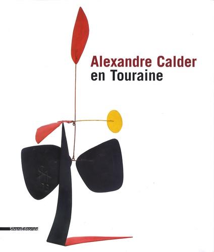 Alexander S.C. Rower et Alain Irlandes - Alexandre Calder en Touraine - Edition bilingue français-anglais.