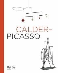 Alexander S.C. Rower et Bernard Ruiz-Picasso - Calder-Picasso.