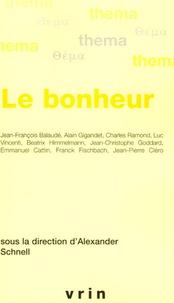 Alexander Schnell et Jean-François Balaudé - Le bonheur.
