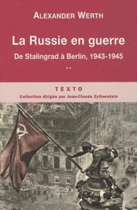 Alexander Werth - La Russie en guerre - Tome 2, De Stalingrad à Berlin, 1943-1945.