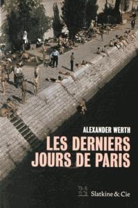 Alexander Werth - Les derniers jours de Paris.