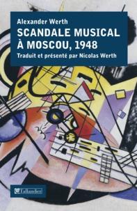 Alexander Werth - Scandale musical à Moscou - La Jdanovschina en musique, 1948.