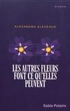 Alexandra Alévêque - Les autres fleurs font ce qu'elles peuvent.