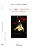 Alexandra Arnaud-Bestieu et Gilles Arnaud - La danse flamenca - Techniques et esthétiques.