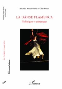 La danse flamenca- Techniques et esthétiques - Alexandra Arnaud-Bestieu |