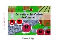 Alexandra B - Cerisette et les Cerises de Combat.