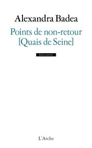 Alexandra Badea - Points de non-retour (Quais de Seine).