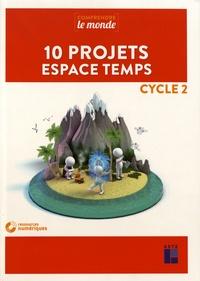 Alexandra Baudinault et Anne-françoise Montpellier - 10 projets espace temps Cycle 2. 1 DVD