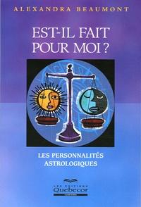 Alexandra Beaumont - Est-il fait pour moi ? - Les personnalités astrologiques.
