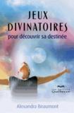 Alexandra Beaumont - Jeux divinatoires - Pour découvrir sa destinée.