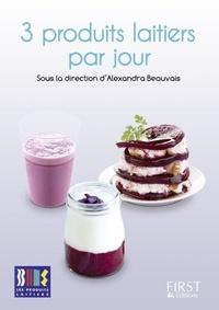 Alexandra Beauvais - 3 produits laitiers par jour.