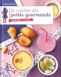 Alexandra Beauvais - La cuisine des petits gourmands.
