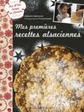 Alexandra Beauvais - Mes premières recettes alsaciennes.