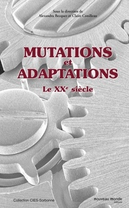 Alexandra Becquet et Claire Conilleau - Mutations et adaptations - Le XXe siècle.