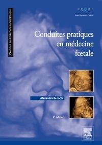 Alexandra Benachi - Conduites pratiques en médecine foetale.
